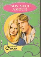 Son Seul Amour N° 16 - Collection Célia - Editions Artima / Arédit à Tourcoing - 3ème Trimestre 1979 - TBE - Arédit & Artima