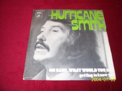 HURRICANE  SMITH  OH BABE WHAT WOULD YOU SAY - Collections Complètes