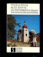 Alte Stifte In Österreich. Band II: Steiermark, Kärnten, Salzburg, Tirol, Vorarlberg. Schroll-Kulturführer. - Livres Anciens