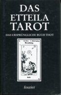 Das Etteila-Tarot. Das Ursprüngliche Buch Thot. Theoretischer Und Praktischer Unterricht über Das Buch Thot Oder über Di - Bücher, Zeitschriften, Comics