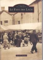 SU-17-145.  : Mémoire En Images   EDITIONS ALAN SUTTON LIVRE DE CARTES POSTALES. PAYS DES LACS - France