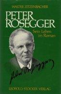 Peter Rosegger - Sein Leben Im Roman. - Alte Bücher