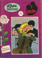 Spécial Roses Blanches N° 14 - Collection Roses Blanches - Editions Artima / Arédit à Tourcoing - Février 1985 - BE - Arédit & Artima