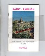 33- SAINT EMILION- DEPLIANT TOURISTIQUE HISTORIQUE - 1964-ELIE JANAILLAC MAIRE- - Dépliants Touristiques