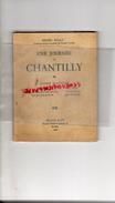 60 - CHANTILLY - GUIDE ILLUSTRE MUSEE -MAISON DE SYLVIE-JEU DE PAUME PARC HAMEAU ECURIES- BRAUN PARIS 1946-HENRI MALO - Dépliants Touristiques