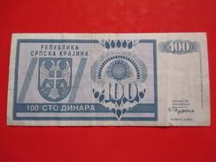 X1- 100 Dinara 1992. Republic Of Serbian Krajina, Knin-Circulated - Croatie