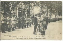 TOULOUSE - 1916 - Le Général, Commandant Le 17è Corps D'Armée, Décore Les Braves Sur Les Allées Saint-Michel - Toulouse