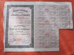 Action & Titre SCRIPOPHILIE 1/10é DE PART DE FONDATEUR BANQUE  GENERALE POUR LA FRANCE ET LES COLONIES PARIS 1933 - Bank & Insurance