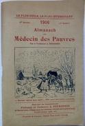 """Almanach """"du Médecin Des Pauvres"""" 1906 - Professeur L.Peyronnet Paris - Santé"""