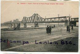 - 42 - Indochine Française -  Tonkin - Hanoi, Pont Sur Le Fleuve Rouge, Non écrite, Rare Dans Cet état , TTBE, Scans. - Viêt-Nam