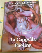 VATICANO 2009  LA CAPPELLA PAOLINA CARTE TELEFONICHE VATICANE FIOR DI STAMPA