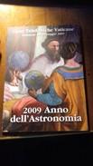VATICANO 2009  ANNO DELL'ASTRONOMIA CARTE TELEFONICHE VATICANE FIOR DI STAMPA