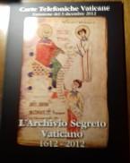 VATICANO 2012 L'ARCHIIVIO SEGRETO VATICANO CARTE TELEFONICHE VATICANE FIOR DI STAMPA