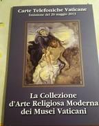 VATICANO 2013 LA COLLEZIONE D'ARTE RELIGIOSA MODERNA DEI MUSEI VATICANI CARTE TELEFONICHE VATICANE FIOR DI STAMPA
