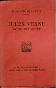 JULES VERNE SA VIE SON OEUVRE Marguerite ALLOTTE DE LA FUYE  1928 E.O Numérotée Sur Velin, Bon Exemplaire - 1901-1940