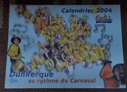 CARNAVAL DE DUNKERQUE CALENDRIERS ANNEE  2004   NOMBREUSES PHOTOS DE LA BANDE DES PECHEURS - Carnaval