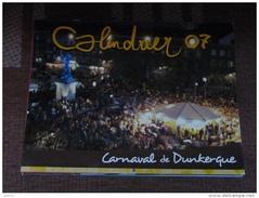 CARNAVAL DE DUNKERQUE CALENDRIERS ANNEE  2007 ( 32x24 Cm)  NOMBREUSES PHOTOS DE LA BANDE DES PECHEURS - Carnaval