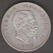 ITALIA 5 LIRE 1873 VITTORIO EMANUELE II AG SILVER - 1861-1946 : Regno