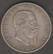 ITALIA 5 LIRE 1876 VITTORIO EMANUELE II AG SILVER - 1861-1946 : Regno