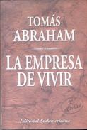 LA EMPRESA DE VIVIR LIBRO DE TOMAS ABRAHAM EDITORIAL SUDAMERICANA AÑO 2000 487 PAGINAS - POLITICA Y ECONOMIA - Economie & Business