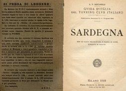 SARDEGNA, GUIDA DEL TOURING CLUB ITALIANO 1918 (L. V. Bertarelli), 15 Carte Geografiche, 5 Piante Città E Grotte - Libri, Riviste, Fumetti