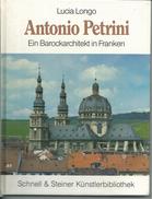 L179 -ANTONIO PETRINI - EIN BAROCKARCHITEKT IN FRANKEN DI LUCIA LONGO - Biografie & Memorie