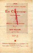 PARTITION MUSICALE- EN CARAVANE CHANTE PAR CARMEN VILDEZ-FOX TROT-GENE WILLIAMS - BRIQUET ET SAINT GRANIER-1925 - Partitions Musicales Anciennes