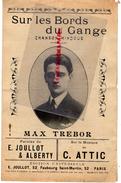 PARTITION MUSICALE-SUR LES BORDS DU GANGE- MAX TREBOR-E. JOULLOT & ALBERTY- MUSIQUE C. ATTIC- INDE CHANSON HINDOUE - Partitions Musicales Anciennes