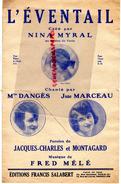 PARTITION MUSICALE- L' EVENTAIL -NINA MYRAL-CASINO DE PARIS-MLLE DANGES- JANE MARCEAU-JACQUES CHARLES ET MONTAGNARD-MELE - Partitions Musicales Anciennes