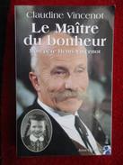 Le Maitre Du Bonheur, Mon Père Henri Vincenot  (Claudine Vincenot) éditions Anne Carrière De 1995 - Other