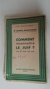 Propagande - Comment Reconnaître Un Juif - état Français - Vichy - Pétain -  Collaboration - 1 - Libri
