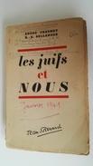 Propagande - Les Juifs Et Nous  - état Français - Vichy - Pétain -  Collaboration - 2 - Libri