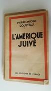 Propagande - L'amérique Juive - état Français - Vichy - Pétain -  Collaboration - 3 - Libri