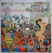 VINYLE 33 T 1/3 CHANSONS GAILLARDES LES QUATRE BARBUS - Humour, Cabaret