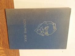 Adolphe Max (Bourgmestre De Bruxelles) - L. Cooremans & M. Martens - Ed. Weissenbruch 1964, 188 Pages - Belgique