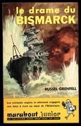 """ Le Drame Du BISMARCK "", Par Russel GRENFELL - MJ 189 - E.O. - Guerre Navale. - Marabout Junior"