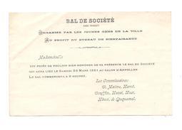 INVITATION BAL DE SOCIETE   1881 - TRAVESTI - SALON APPOLLON  - Bureau De Bienfaisance - - Announcements