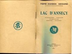 Hte Savoie -TOPO GUIDE SERAND - LAC  D'ANNECY  ( Monographie-Parcours-Histoire-  Etc...) -  A.Merle  éditeur Annecy 1927 - Alpes - Pays-de-Savoie