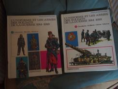 L'uniforme Et Les Armes Des Soldats De 1914 1918 - Livres, Revues & Catalogues