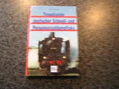 TYPENKUNDE DEUTSCHER SCHNELL UND PERSONENZUGDAMPFLOKS Chemin De Fer Allemand Locomotive BR Train Steam Dampfloks Rail - Livres, BD, Revues