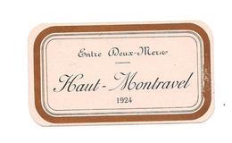 ETIQUETTE DE VIN  ENTRE DEUX MERS - HAUT MONTRAVEL - 1924 - - Blancs