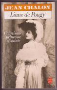 Liane De POUGY, Courtisane, Princesse Et Sainte De Jean CHALON - Biographie - - Autres