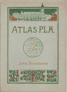 ATLAS P.L.M. JURA-BOURGOGNE - FRANCHE-COMTE - BRESSE -DIJONNAIS - AUSSOIS - MORVAN - NIVERNAIS CHEMINS DE FER PARIS-LYON - Bourgogne