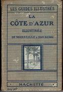 LA COTE D'AZUR ILLUSTREE DE MARSEILLE A SAN REMO - 1923 LES GUIDES ILLUSTRES HACHETTE - Côte D'Azur