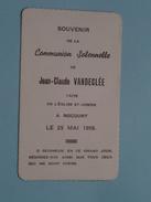 Communion Solennelle Jean-Claude Vandeclée - ROCOURT 25 Mai 1958 ( Detail Zie Foto´s ) !