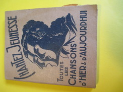 """Recueil De Paroles /""""Chantez Jeunesse""""/ Les Chansons D'hier Et D'aujourd'hui/Editions Paul BEUSCHER/Années 30    PART255 - Books, Magazines, Comics"""