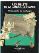 LES BILLETS DE LA BANQUE DE FRANCE Deux Siècles De Confiance De Sylvie Peyret Editions BANQUE DE FRANCE De 1994 - Francia