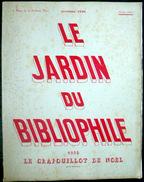 LE CRAPOUILLOT  LE JARDIN DU BIBLIOPHILE 1930 NUMERO ENTIEREMENT CONSACRE A LA BIBLIOPHILIE  BEAUX LIVRES ET ILLUSTRATEU - Livres, BD, Revues