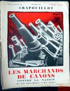 LE CRAPOUILLOT  LES MARCHANDS DE CANON 1933 NUMERO ENTIEREMENT CONSACRE AUX FABRICANTS D'ARMES AVANT LA GUERRE - Books, Magazines, Comics