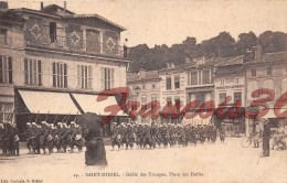 (55) Meuse - St Saint Mihiel - Défilé Des Troupes Place Des Halles - Voir Les Scans - Saint Mihiel